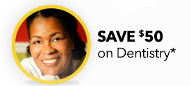 SAVE $50 on any dental treatment*