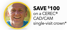 SAVE $100 on a CEREC single visit crown*